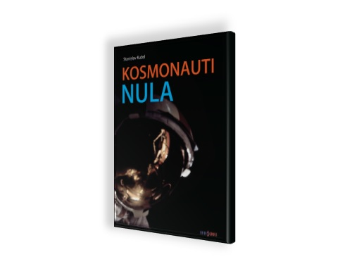 Kosmonauti Nula - nová kniha Stanislava Kužela v prodeji